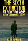 The Sixth Extinction: The First Three Weeks - Betty and Lennie's Story