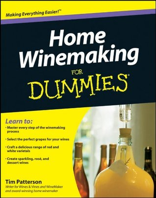 Home Winemaking For Dummies®