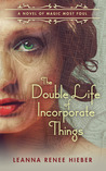 The Double Life of Incorporate Things (Magic Most Foul, #3)