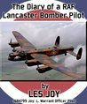 The Diary of a RAF Lancaster Bomber Pilot