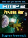 Private War (AMP, #2)