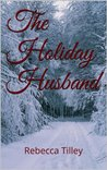 The Holiday Husband (A historical western romance)