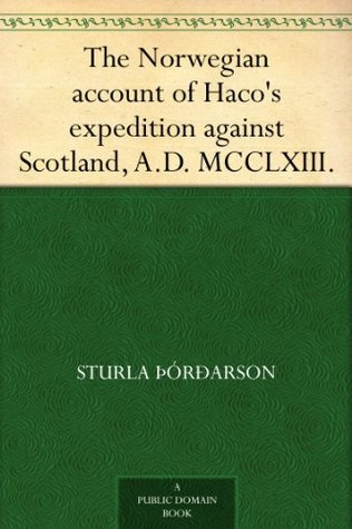 The Norwegian account of Haco's expedition against Scotland, A.D. MCCLXIII.
