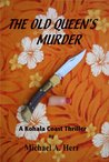 The Old Queen's Murder (Kohala Coast Mystery series)