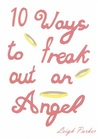 10 Ways To Freak Out An Angel