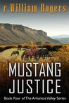Mustang Justice (Arkansas Valley #4)