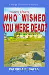 Who More Than Wished You Were Dead? (A Marge Christensen Mystery)
