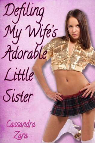 Defiling My Wife's Adorable Little Sister (My Wife's Little Sister #4)