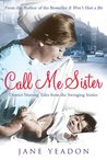 Call Me Sister: District Nursing Tales from the Swinging Sixties