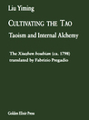 Cultivating the Tao: Taoism and Internal Alchemy - Xiuzhen houbian