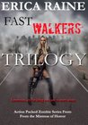 Fast Walkers Trilogy (Book One, Two and Three of The Dead Trilogy)