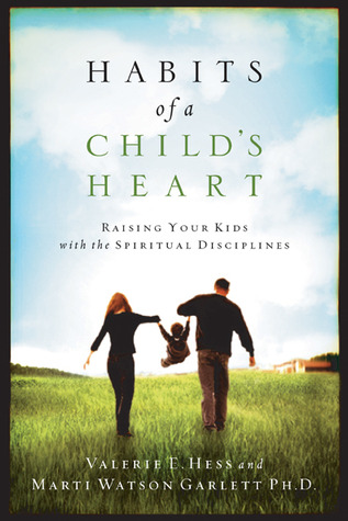 Habits of a Child's Heart by Valerie E. Hess