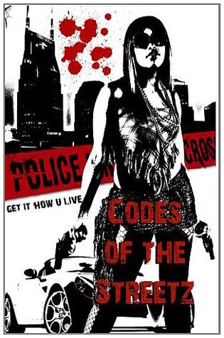 Codes of the Streetz (Get it how you Live)