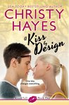 A Kiss by Design (Kiss & Tell, #1)