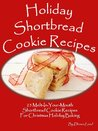 Holiday Shortbread Cookie Recipes - 25 Melt-In-Your-Mouth Shortbread Cookie Recipes
