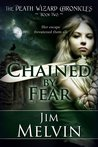 Chained By Fear (The Death Wizard Chronicles, #2)