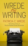Wrede on Writing:...