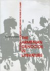 The Armenian Genocide in Literature: Perceptions of Those Who Lived Through the Years of Calamity