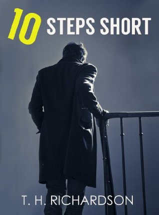 TEN STEPS SHORT: a crime thriller you won't want to put down