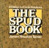 The Spud Book: 101 Ways to Cook Potatoes
