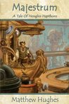 Majestrum:  A Tale of Henghis Hapthorn (Tales of Henghis Hapthorn)