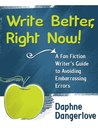 Write Better, Right Now! A Fan Fiction Writer's Guide to Avoiding Embarrassing Errors