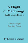 A Flight of Marewings (Wyld Magic, #1)