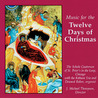 Music for the Twelve Days of Christmas: Schola Cantorum of St. Peter's in the Loop