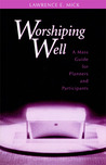 Worshiping Well: A Mass Guide for Planners and Participants