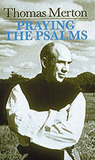 Praying the Psalms (By Thomas Merton)