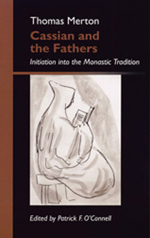 Cassian And The Fathers by Thomas Merton