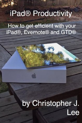 iPad® Productivity - How to get efficient with your iPad, Evernote® and GTD®