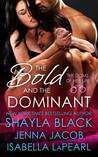 The Bold and the Dominant (The Doms of Her Life, #3)