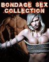 Bondage Sex Collection: 15 Erotic Stories (200 Pages of Hot Sex)