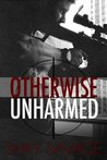 Otherwise Unharmed (Evan Arden, #3)