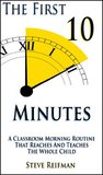 The First 10 Minutes: A Classroom Morning Routine that Reaches and Teaches the Whole Child