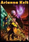 Wizards of Skyhall Omnibus (Arianna Kelt and the Wizards of Skyhall, Arianna Kelt and the Renegades of Time, Special Edition)
