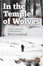In the Temple of Wolves: A Winter's Immersion in Wild Yellowstone