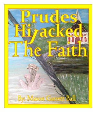 Prudes Hijacked The Faith