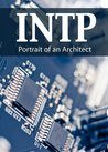 INTP: Portrait of an Architect (Portraits of the 16 Personality Types)