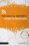 The Digital Writer's Guide to Blogging