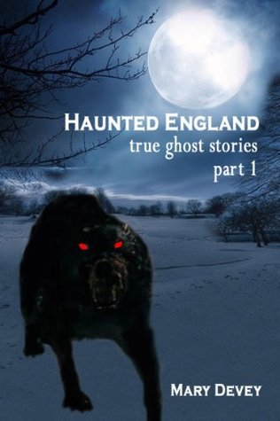 Haunted England: True Ghost Stories Part I