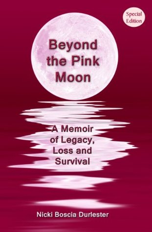 Beyond the Pink Moon: A Memoir of Legacy, Loss and Survival (Special Edition)