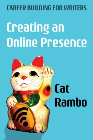 Creating an Online Presence (Careerbuilding for Writers)