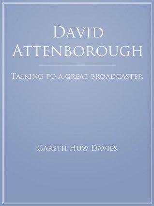 David Attenborough - Talking to a Great Broadcaster