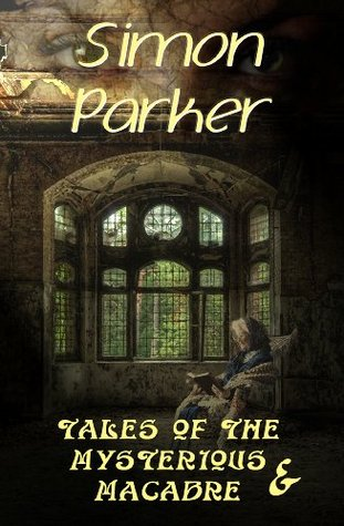 Tales Of The Mysterious And Macabre- thirteen tales of horror and dark fantasy.