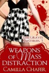 Weapons of Mass Distraction (Lexi Graves Mysteries, #5)