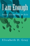 I am Enough: Journal Affirmations for Girls