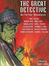 The Great Detective: His Further Adventures (A Sherlock Holmes Anthology)
