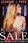 Alyssa's Sale (The Virgin Slave Stories)